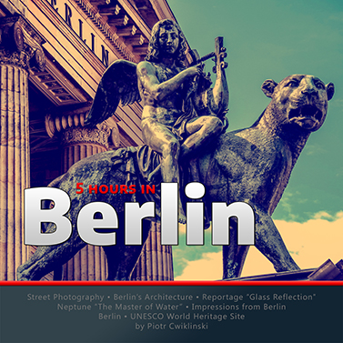 Five Hours in Berlin by Piotr Cwiklinski