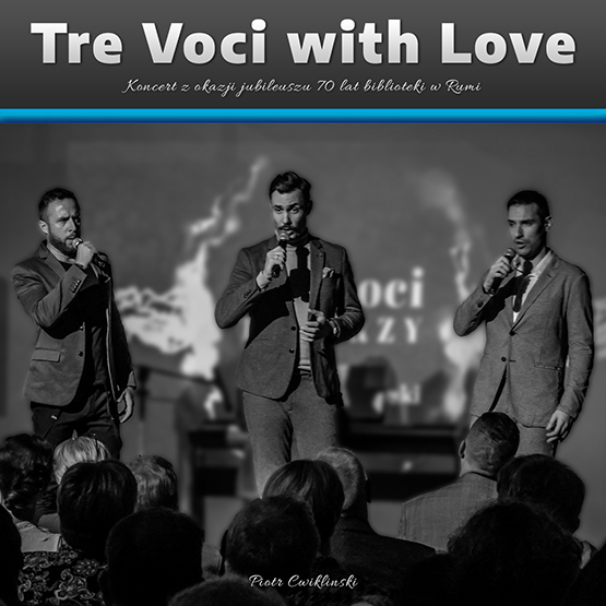 Tre Voci with Love by Piotr Cwiklinski